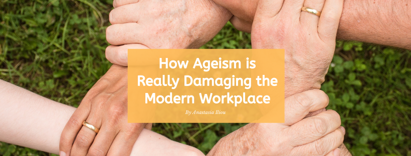 OPINION: The Real Reason why Ageism is Damaging the Modern Workplace
